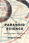 Paranoid Science : The Christian Right's War on Reality - Book
