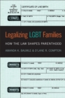 Legalizing LGBT Families : How the Law Shapes Parenthood - Book