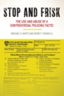 Stop and Frisk : The Use and Abuse of a Controversial Policing Tactic - Book