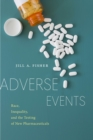 Adverse Events : Race, Inequality, and the Testing of New Pharmaceuticals - Book