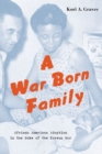 A War Born Family : African American Adoption in the Wake of the Korean War - Book