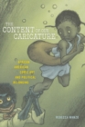 The Content of Our Caricature : African American Comic Art and Political Belonging - Book