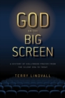 God on the Big Screen : A History of Hollywood Prayer from the Silent Era to Today - Book