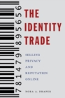 The Identity Trade : Selling Privacy and Reputation Online - Book