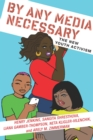 By Any Media Necessary : The New Youth Activism - Book