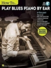 How To Play Blues Piano By Ear (Book/Audio) - Book