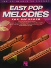 Easy Pop Melodies - for Recorder : 50 Favorite Hits with Lyrics and Chords - Book