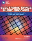 Electronic Dance Music Grooves : House, Techno, Hip-Hop, Dubstep and More! - Book