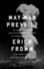 May Man Prevail? : An Inquiry into the Facts and Fictions of Foreign Policy - eBook