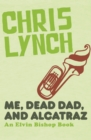 Me, Dead Dad, and Alcatraz - eBook