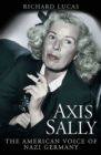 Axis Sally : The American Voice of Nazi Germany - eBook