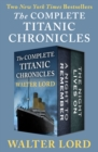 The Complete Titanic Chronicles : A Night to Remember and The Night Lives On - eBook