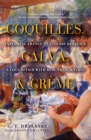Coquilles, Calva, & Creme : Exploring France's Culinary Heritage: A Love Affair with French Food - eBook