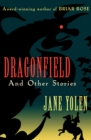 Dragonfield : and Other Stories - eBook