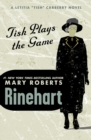 Tish Plays the Game - eBook