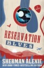 Reservation Blues : A Novel - eBook