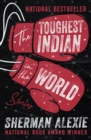 The Toughest Indian in the World : Stories - eBook