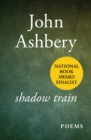 Shadow Train : Poems - eBook