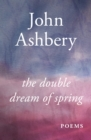 The Double Dream of Spring : Poems - eBook