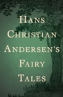 Hans Christian Andersen's Fairy Tales - eBook