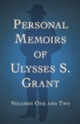 Personal Memoirs of Ulysses S. Grant : Volumes One and Two - eBook