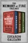 The Memory of Fire Trilogy : Genesis, Faces and Masks, and Century of the Wind - eBook