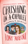 Crushing on a Capulet : (Romeo & Juliet) - eBook