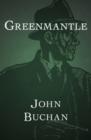 Greenmantle - eBook