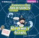 Charlie Joe Jackson's Guide to Planet Girl - eAudiobook