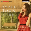 Small Town Girl : A Novel - eAudiobook