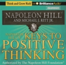 Napoleon Hill's Keys to Positive Thinking : 10 Steps to Health, Wealth, and Success - eAudiobook