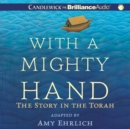 With a Mighty Hand : The Story in the Torah - eAudiobook