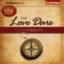 The Love Dare for Parents - eAudiobook