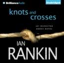 Knots and Crosses - eAudiobook