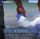 Here Without You - eAudiobook