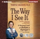 The Way I See It : A Personal Look at Autism & Asperger's - eAudiobook