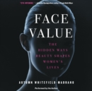 Face Value : The Hidden Ways Beauty Shapes Women's Lives - eAudiobook