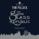 The Glass Republic - eAudiobook