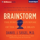 Brainstorm : The Power and Purpose of the Teenage Brain - eAudiobook