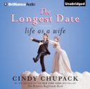 The Longest Date : Life as a Wife - eAudiobook