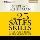 The 25 Sales Skills : They Don't Teach at Business School - eAudiobook