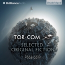 Tor.com: Selected Original Fiction, 2008-2012 - eAudiobook