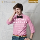 Beyond Magenta : Transgender Teens Speak Out - eAudiobook