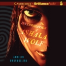 The Interrogation of Ashala Wolf - eAudiobook