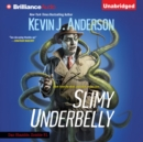 Slimy Underbelly - eAudiobook