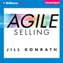 Agile Selling : Get Up to Speed Quickly in Today's Ever-Changing Sales World - eAudiobook
