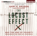 The Locust Effect : Why the End of Poverty Requires the End of Violence - eAudiobook