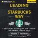 Leading the Starbucks Way : 5 Principles for Connecting with Your Customers, Your Products, and Your People - eAudiobook