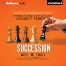 Succession : Mastering the Make-or-Break Process of Leadership Transition - eAudiobook
