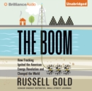 The Boom : How Fracking Ignited the American Energy Revolution and Changed the World - eAudiobook